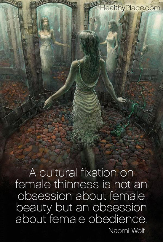 Quote on eating disorders - A cultural fixation on female thinness is not an obsession about female beauty but an obsession about female obedience.