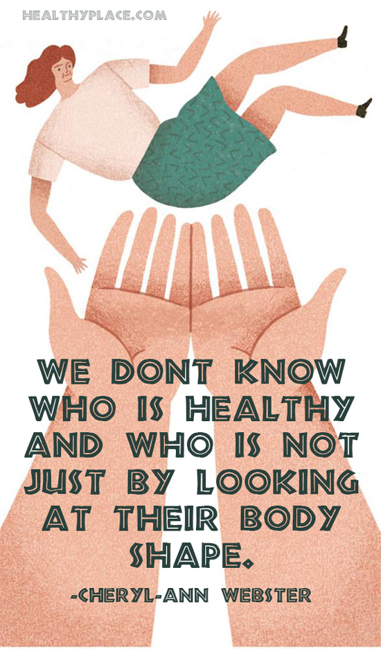 Eating disorders quote - We don't know who is healthy and who is not just by looking at their body shape.