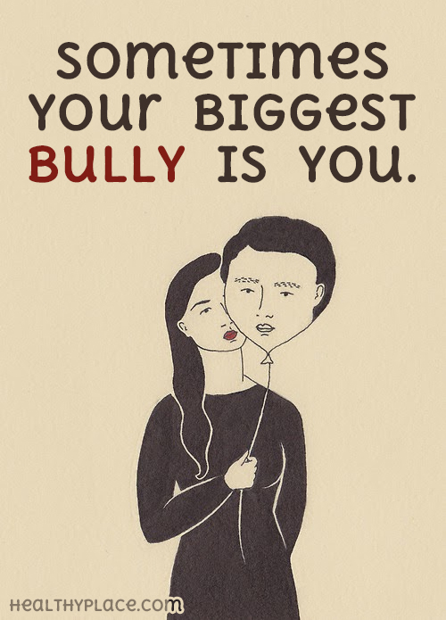 Eating disorders quote - Sometimes your biggest bully is you.