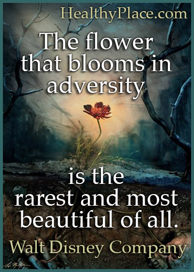 Mental illness quote - The flower that blooms in adversity is the rarest and most beautiful of all.