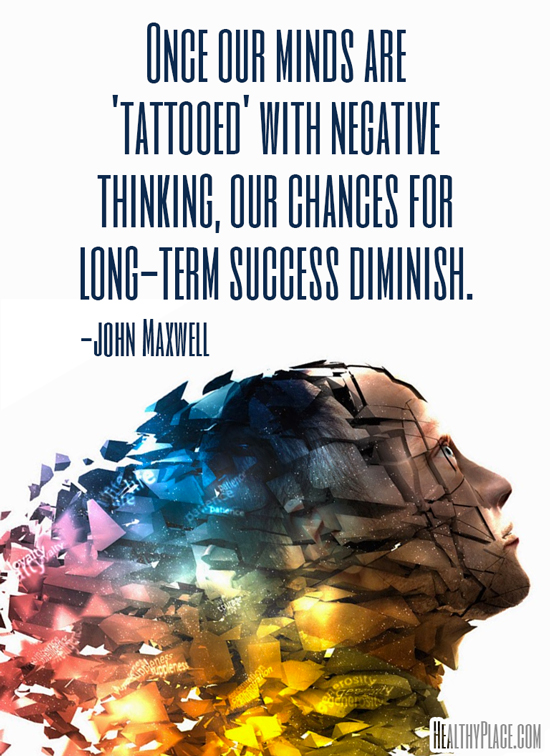Mental illness quote - Once our minds are 'tattooed' with negative thinking, our chances for long-term success diminish.