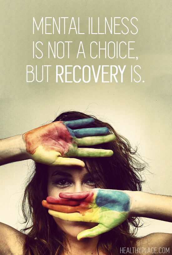 Quote on mental health - Mental illness is not a choice, but recovery is.