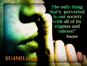 Taboo and Mental Health Stigma Quote - The only thing that's perverted is our society with all of its stigmas and taboos!