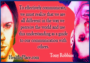 Insightful quote on stigma - To effectively communicate, we must realize that we are all different in the way we perceive the world and use this understanding as a guide to our communication with others.
