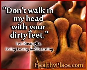 Stigma quote - Don't walk in my head with your dirty feet.