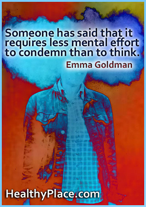 Stigma quote by Emma Goldman - Someone has said that it requires less mental effort to condemn than to think.
