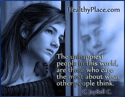 Quote on mental health stigma - The unhappiest people in this world, are those who care the most about what other people think.