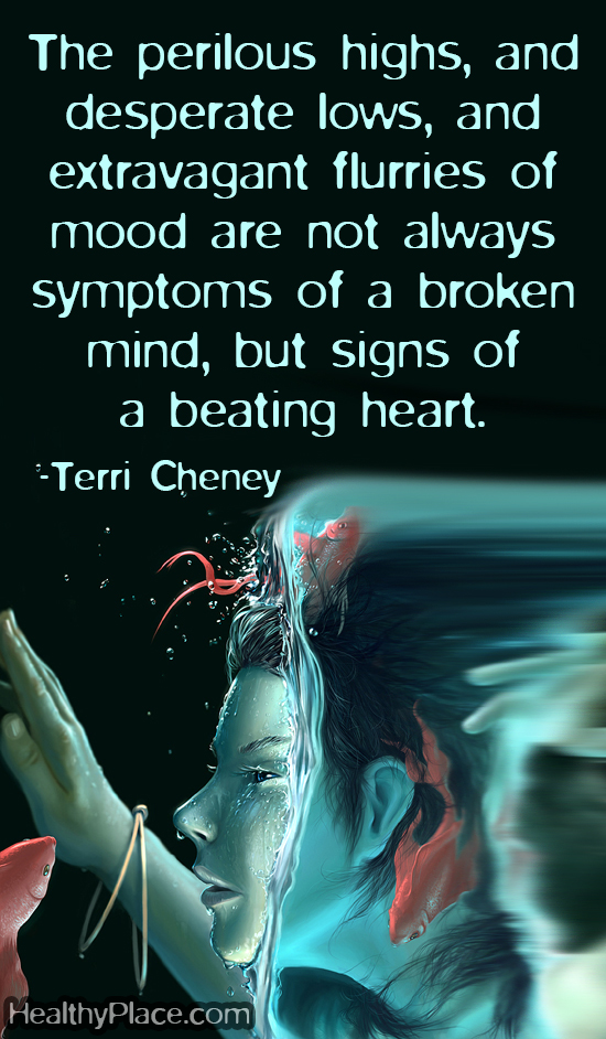 Mental health stigma quote - The perilous highs, and desperate lows, and extravagent flurries of mood are not always symptoms of a broken mind, but signs of a beating heart.