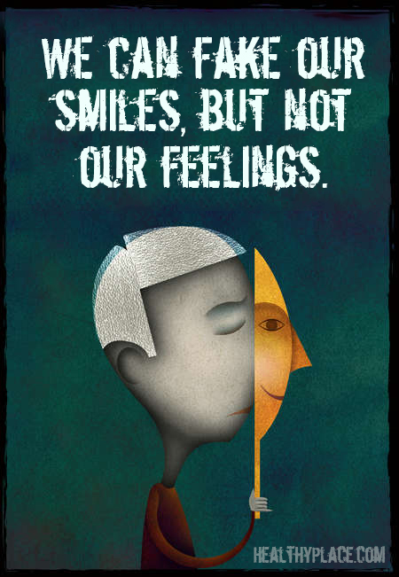 Quote on mental health stigma - We can fake our smiles, but not our feelingsWe can fake our smiles, but not our feelings.