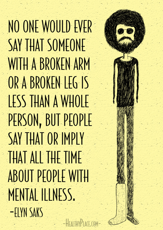Marvelous Mental Health Stigma Quote   No One Would Ever Say That Someone With A  Broken Arm
