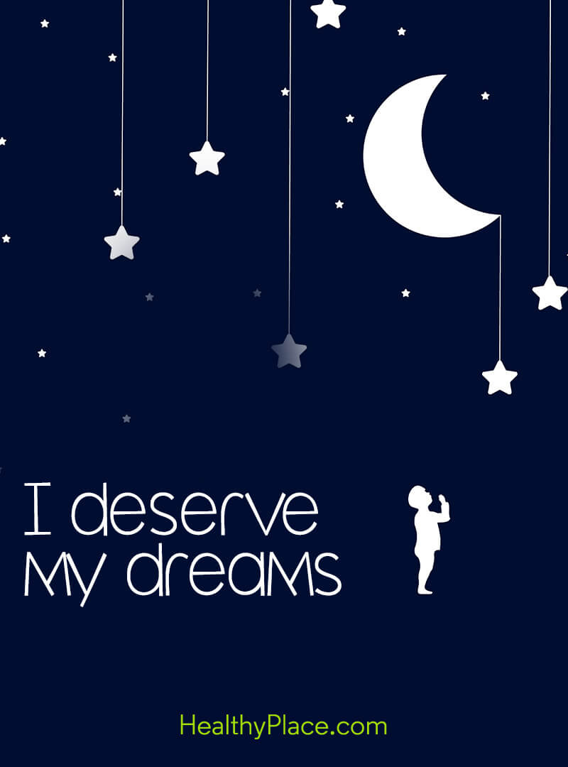Quote about self-confidence - I deserve my dreams.