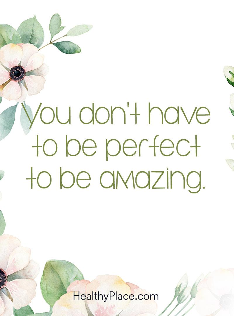 Self-confidence quote - You don't have to be perfect to be amazing.