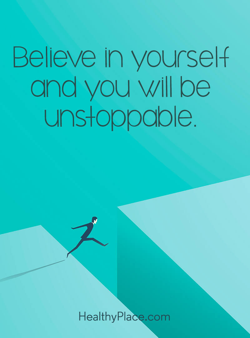 Quote about self-confidence - Believe in yourself and you will be unstoppable.