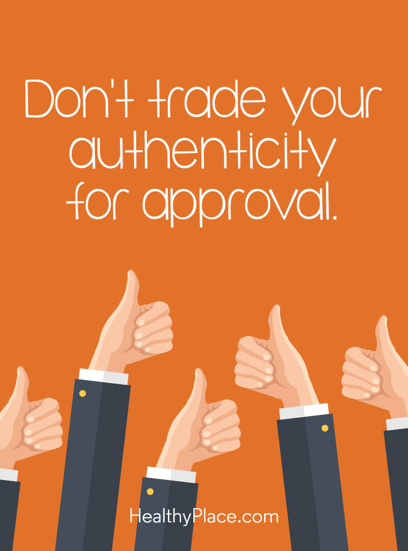 Self-confidence quote - Don't trade your authenticity for approval.