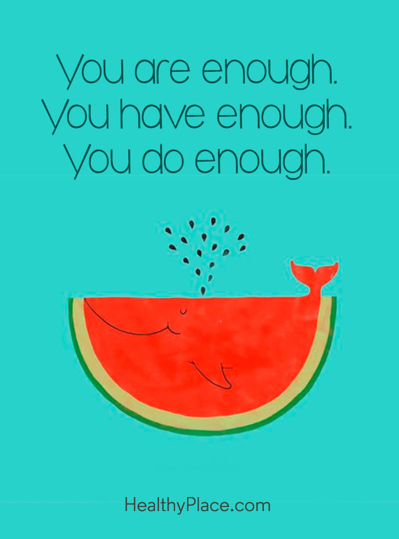 Self-confidence quote - You are enough. You have enough. You do enough.