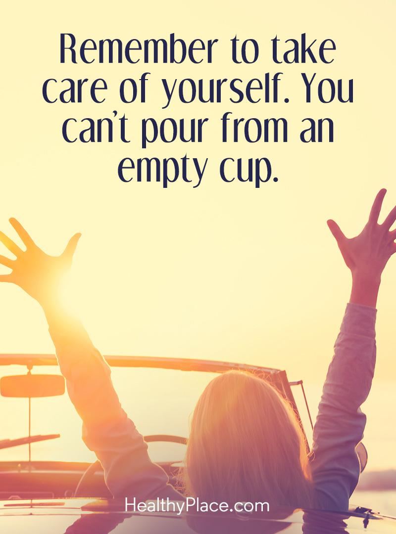 Self-improvement quote - Remember to take care of yourself. You can't pour from an empty cup.