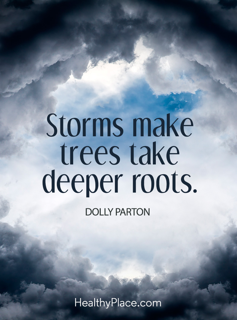 Quote about self-help - Storms make trees take deeper roots.