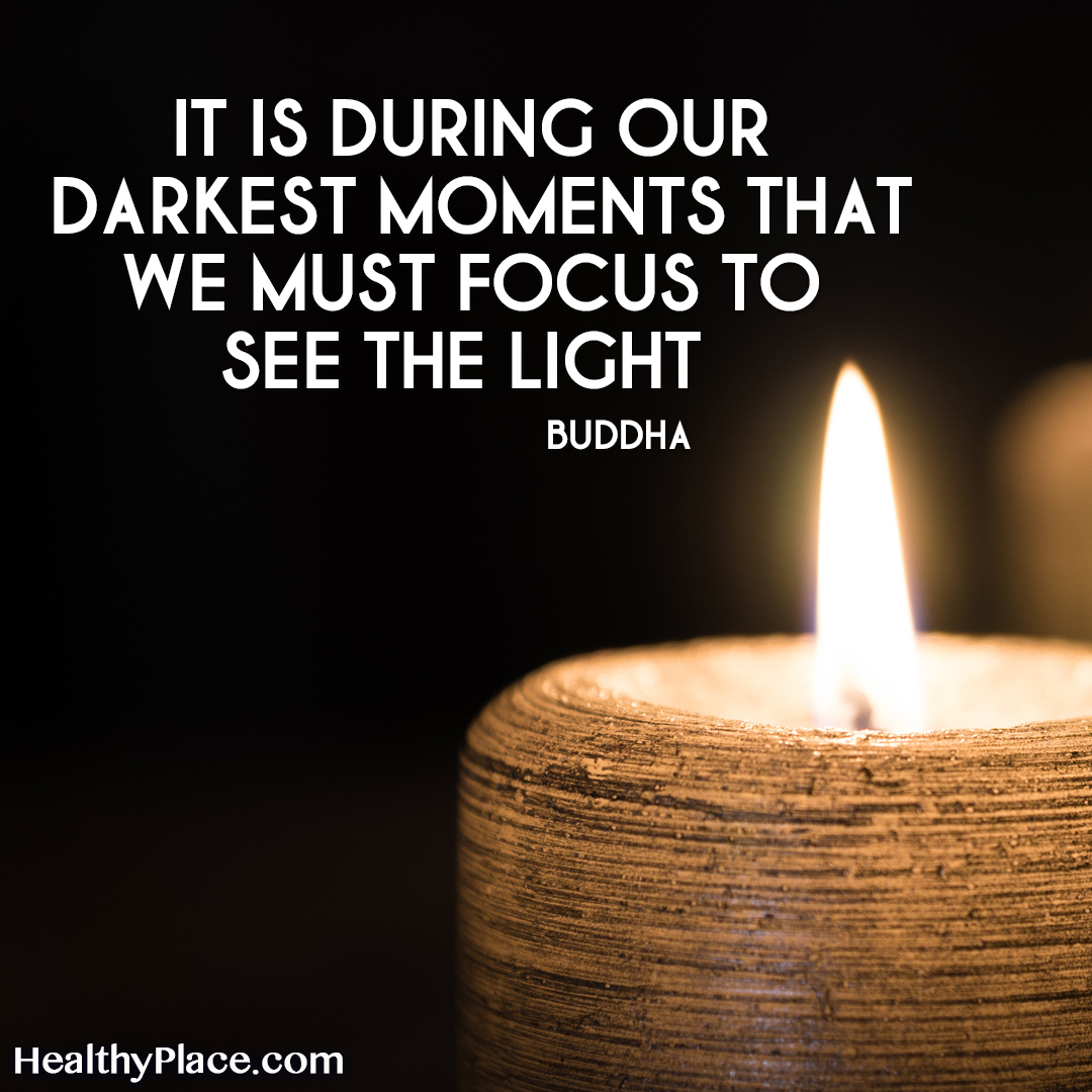 Self-help quote - It is during our darkest moments that we must focus to see the light.