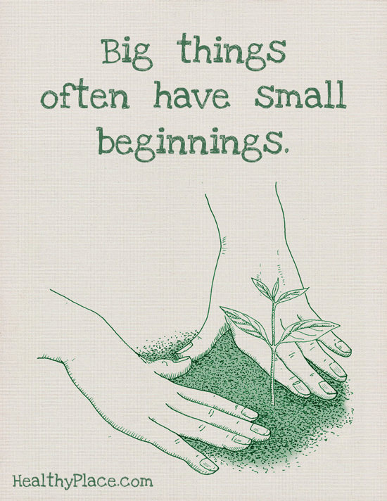 Self-improvement quote - Big things often have small beginnings.
