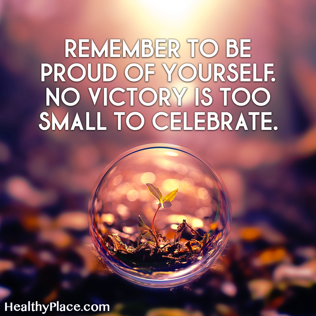 Self-improvement quote - Remember to be proud of yourself. No victory is too small to celebrate.