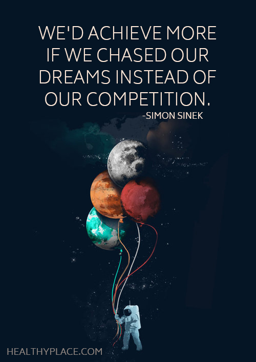 Self-improvement quote - We'd achieve more if we chased our dreams instead of our competition.