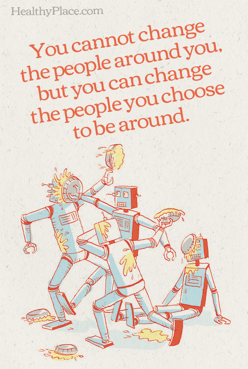 Self-help quote - You cannot change the people around you, but you can change the people you chooose to be around.