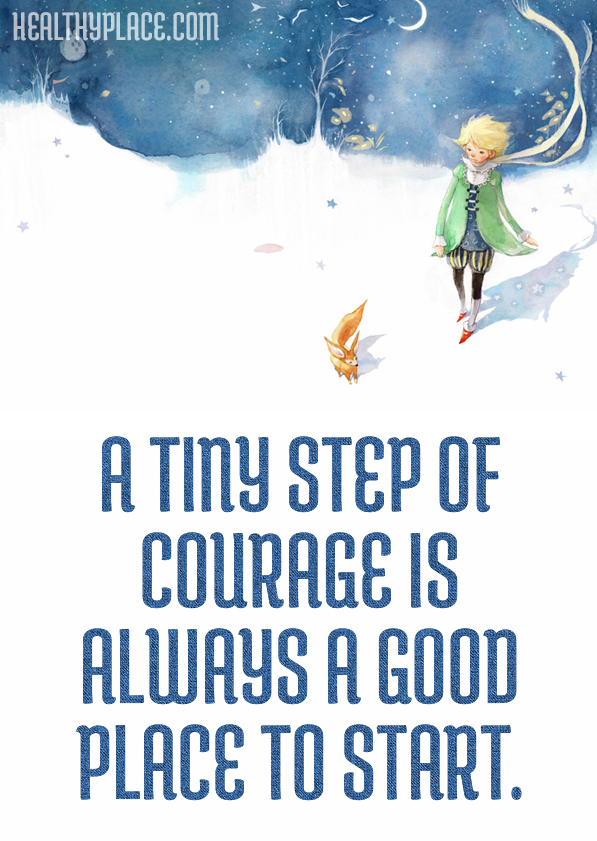 Self-help quote - A tiny step of courage is always a good place to start.