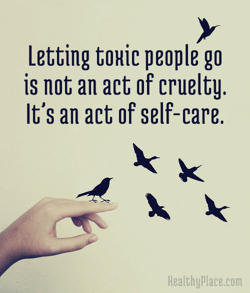 Self-improvement quote - Letting toxic people go in not an act of cruelty. It's an act of self-care.