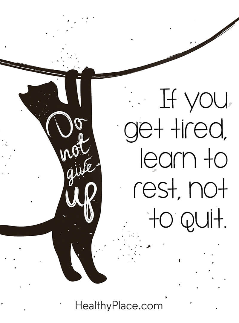 Self-improvement quote - If you get tired, learn to rest, not to quit.