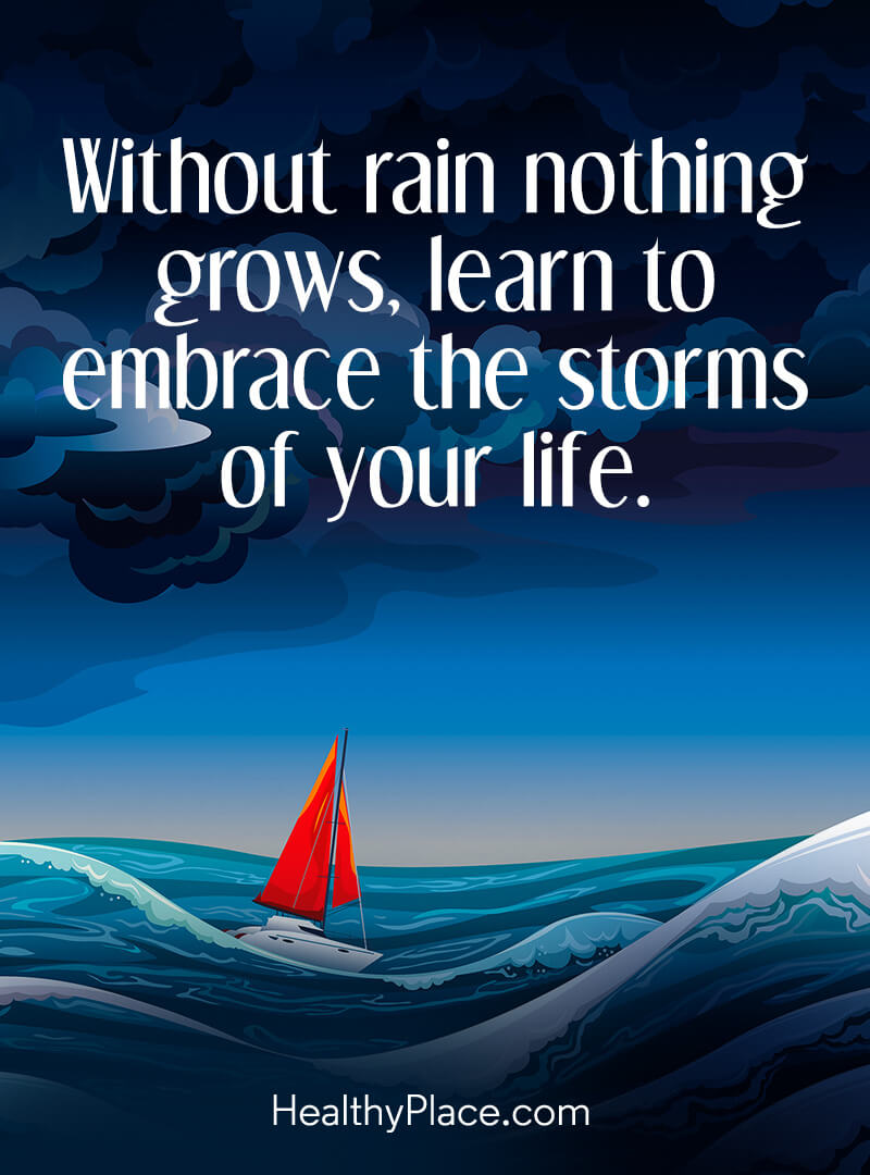Self-help quote - Without rain nothing grows, learn to embrace the storms of your life.