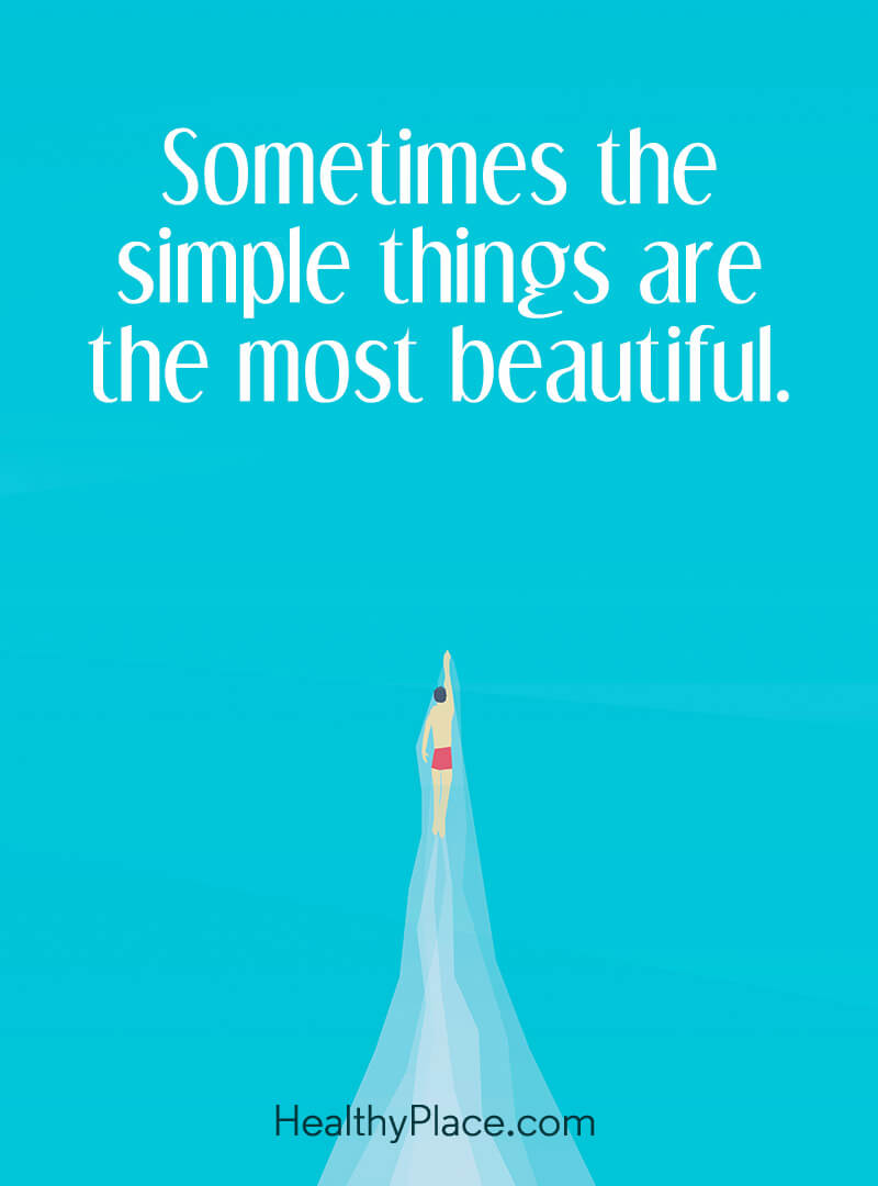Self-help quote - Sometimes the simple things are the most beautiful.