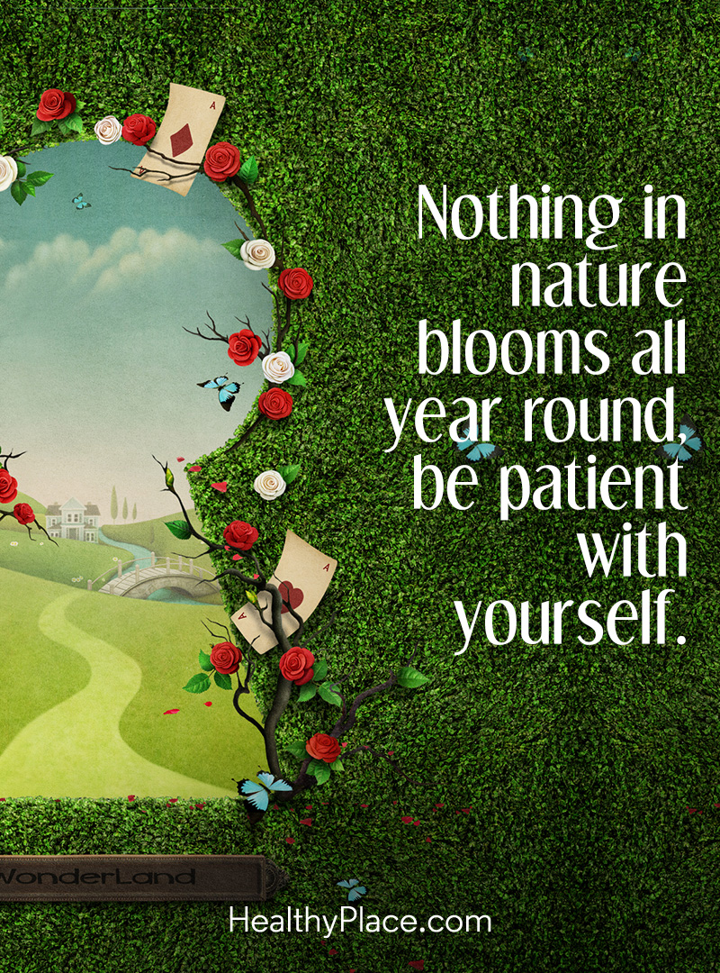 Self-help quote - Nothing in nature blooms all year round be patient with yourself.