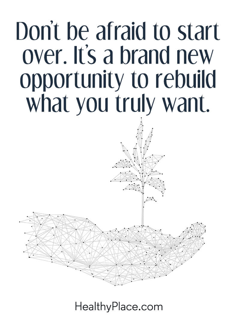 Quote about self-help - Don't be afraid to start over. It's a brand new opportunity to rebuild what you truly want.