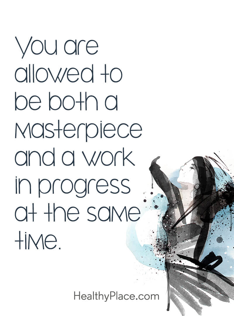 Self-help quote - You are allowed to be both a masterpiece and a work in progress at the same time.
