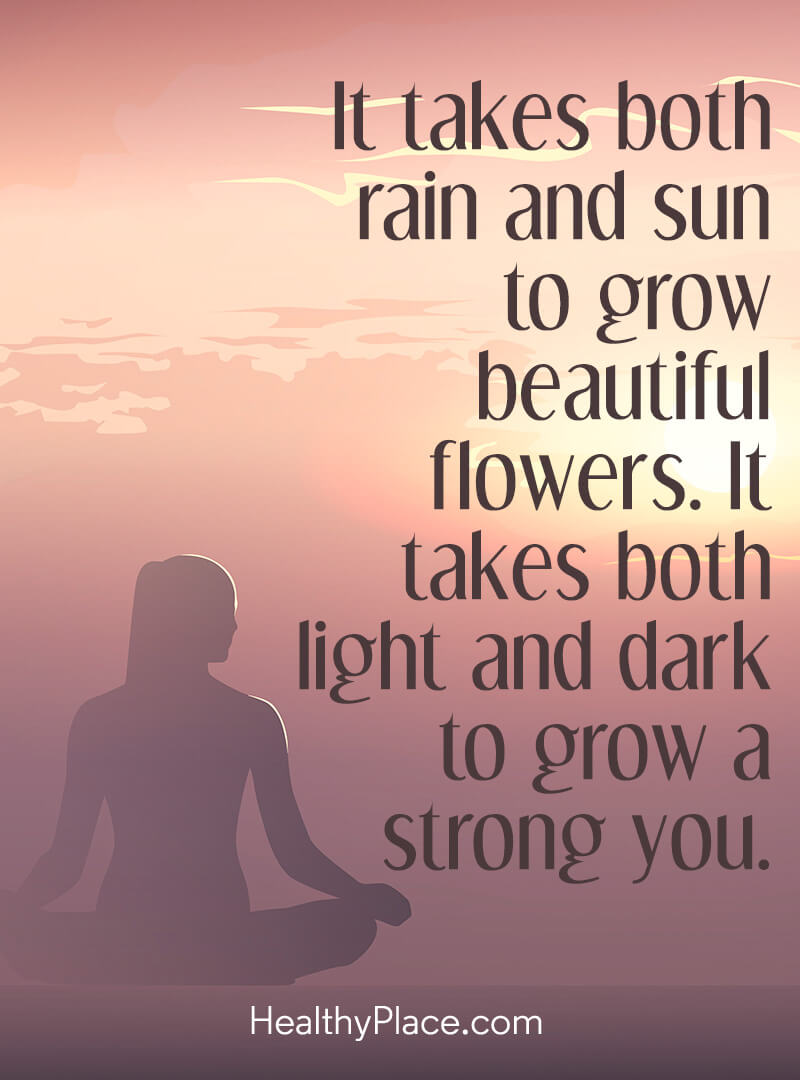 Quote about self-help - It takes both rain and sun to grow beautiful flower. It takes both light and dark to grow a strong you.