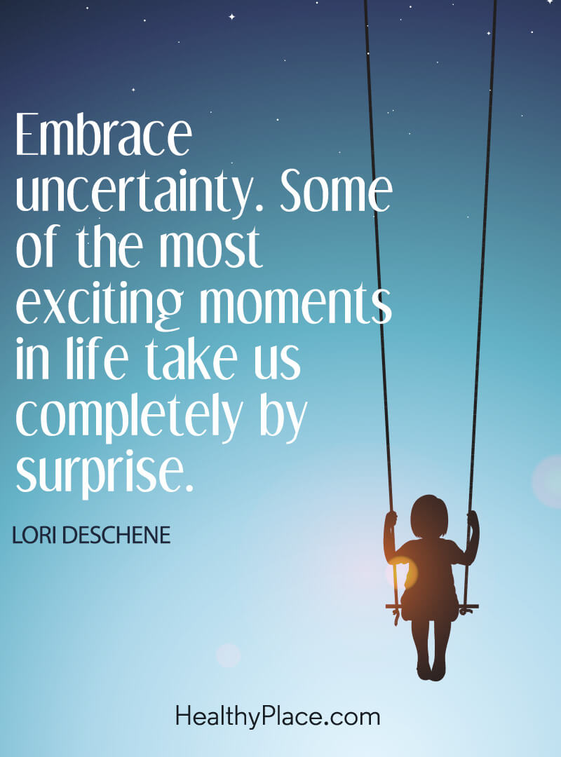 Quote about self-help - Embrace uncertaintly. Some of the most exciting moments in life take us completely by surprise.