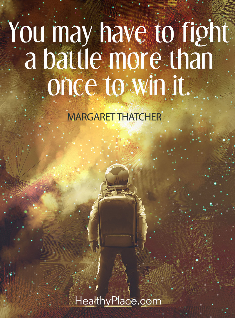 Quote about self-help - You may have to fight a battle more than once to win it