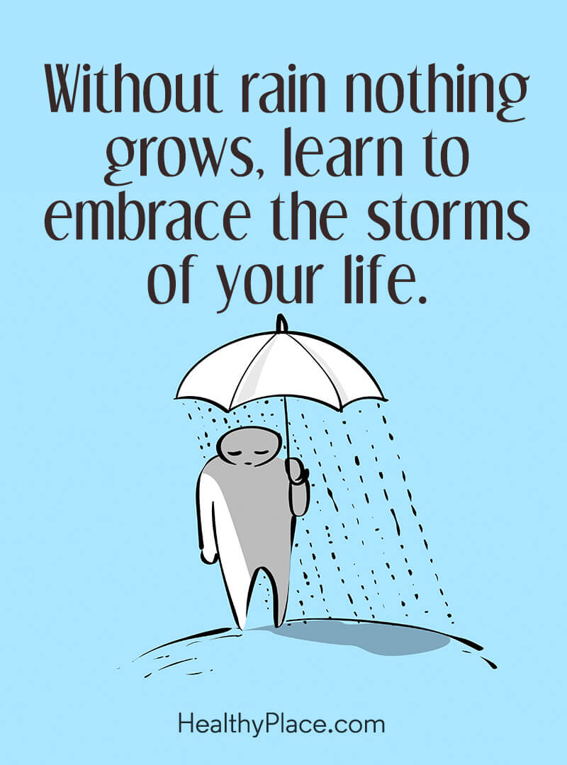 Quote about self-help - Without rain nothing grows, learn to embrace the storms of your life.