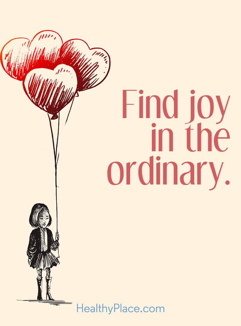 Self-help quote - Find joy in the ordinary.