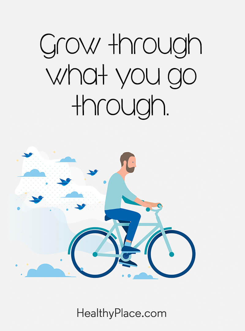 Self-help quote - Grow through what you go through.