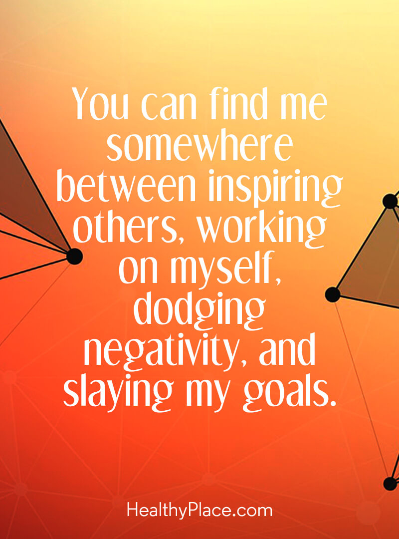 Self-help quote - You can find me somewhere between inspiring others, working on myself, dodging negativity, and slaying my goals.