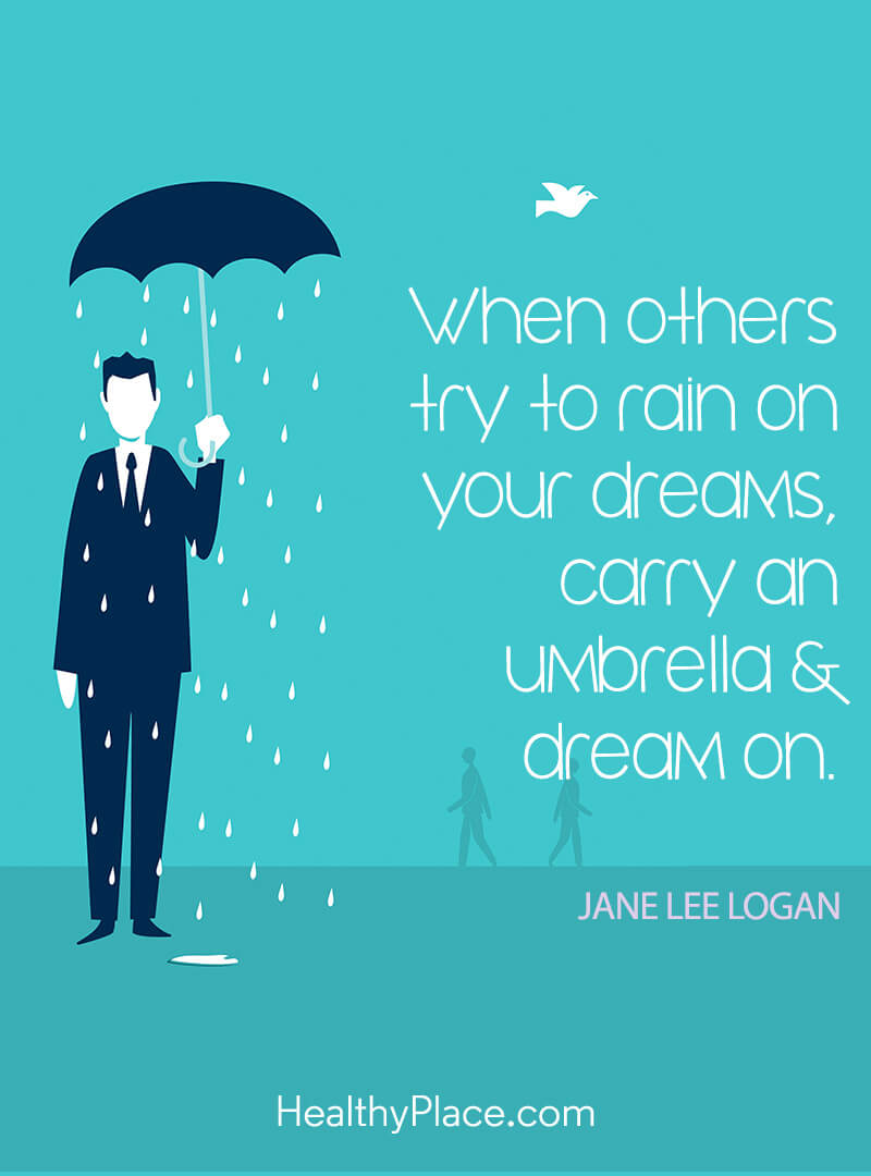 Self-help quote - When others try to rain on your dreams, carry an umbrella & dream on