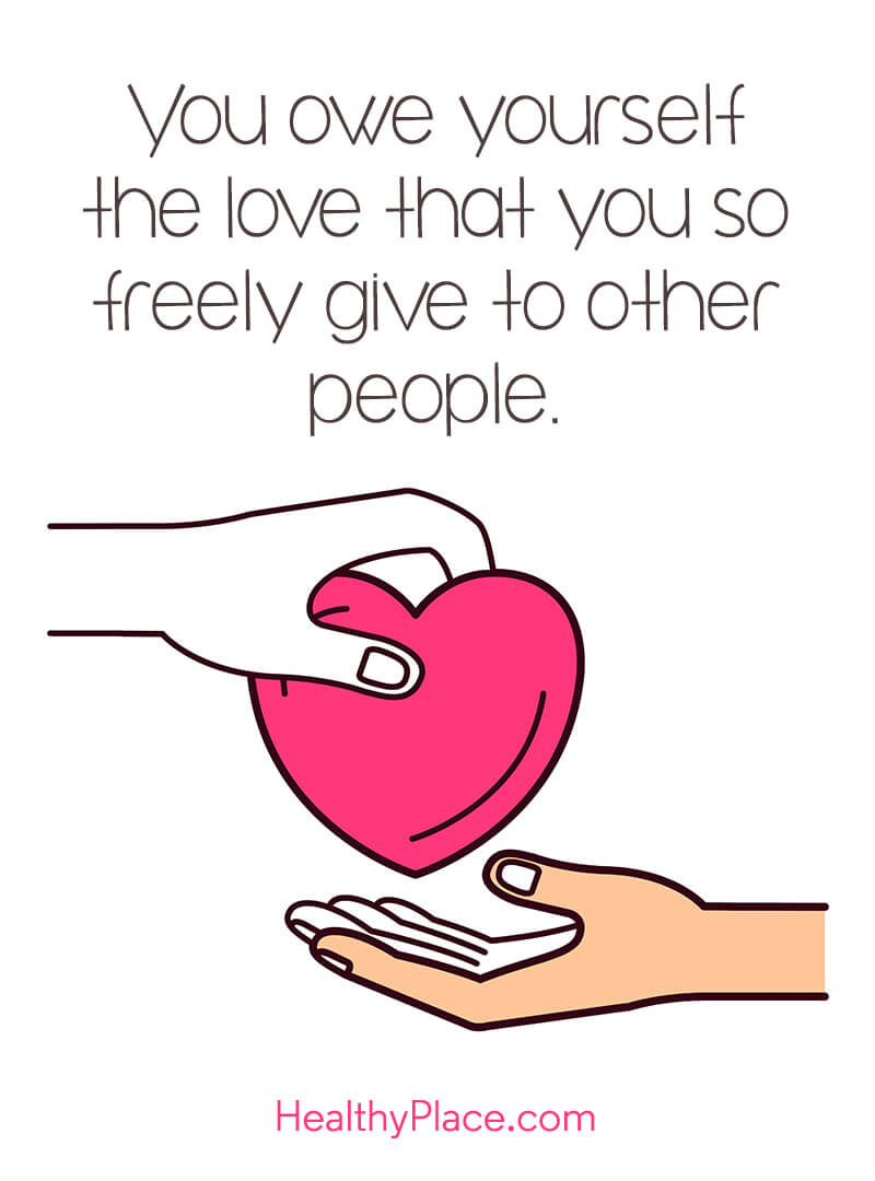 Self-help quote - You owe yourself the love that you so freely give to other people.