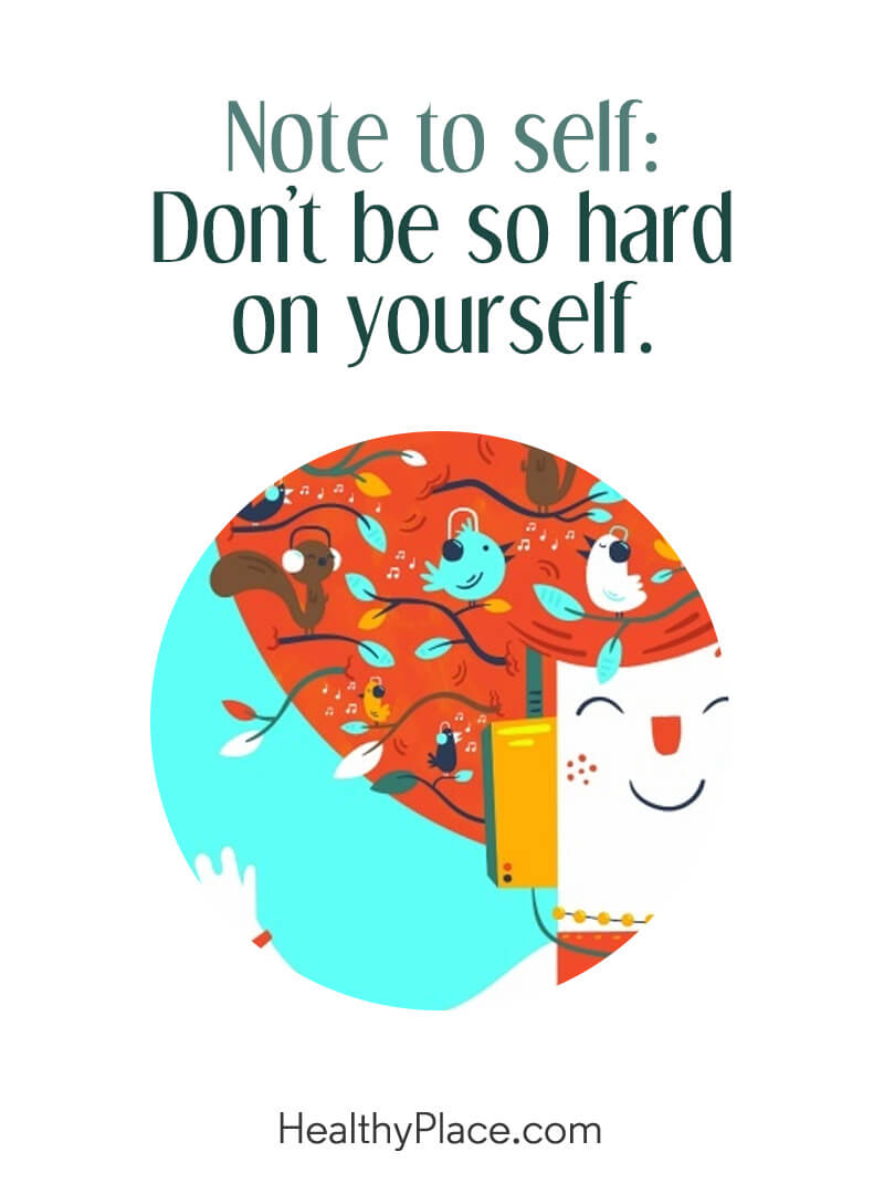 Self-improvement quote - Note to self: Don't be so hard on yourself.