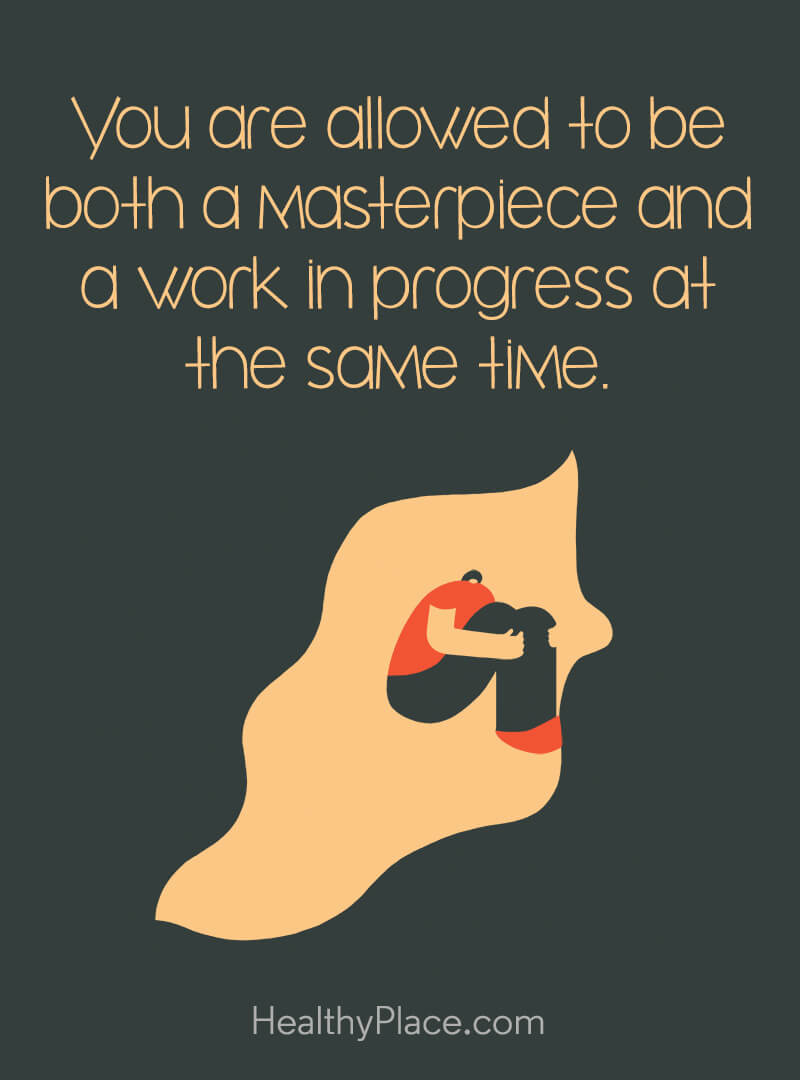 Quote about self-help - You are allowed to be both a masterpiece and a work in progress at the same time.