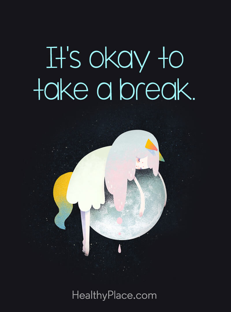 Self-improvement quote - It's okay to take a break.
