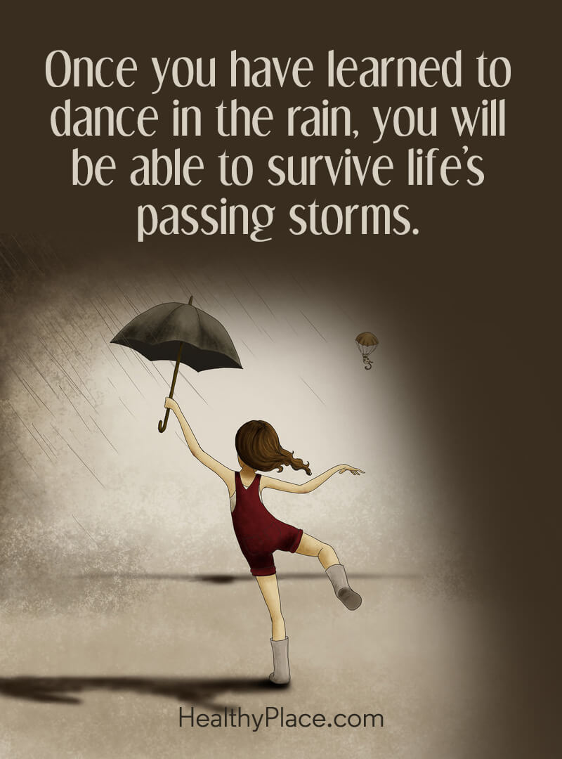 Quote about self-help - Once you have learned to dance in the rain, you will be able to survive life's passing storms.