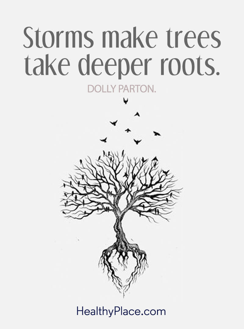 Self-improvement quote - Storms make trees take deeper roots.