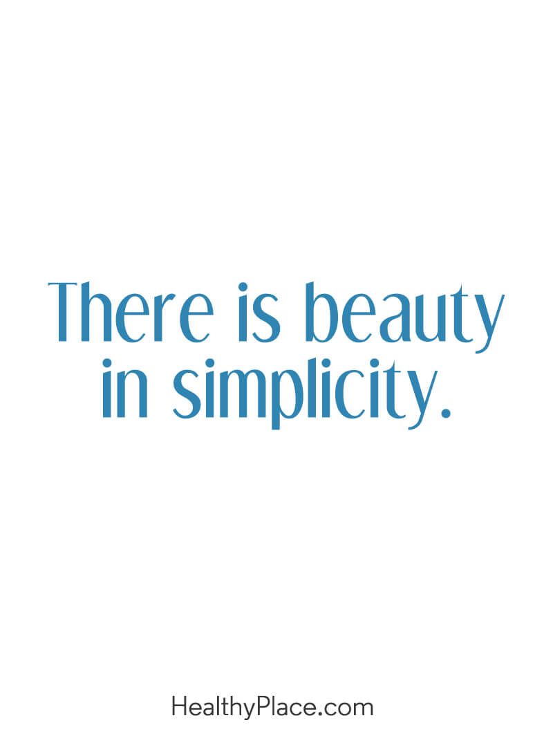 Self-help quote - There is beauty in simplicity.