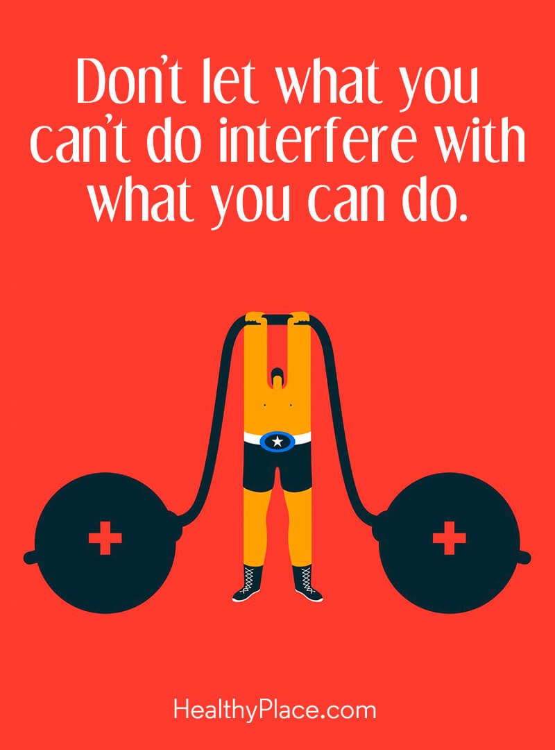Self-help quote - Don't let what you can't do interfere with what you can do.